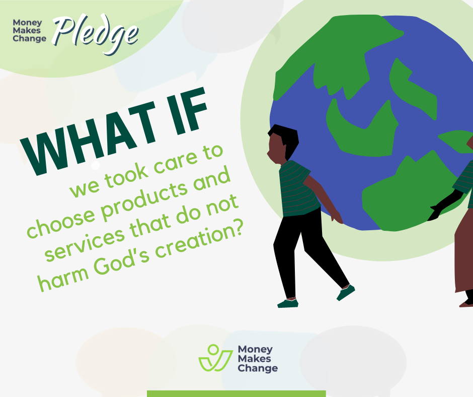 Two people carrying a globe. Caption: What if we took care to choose products and services that do not harm God's creation?