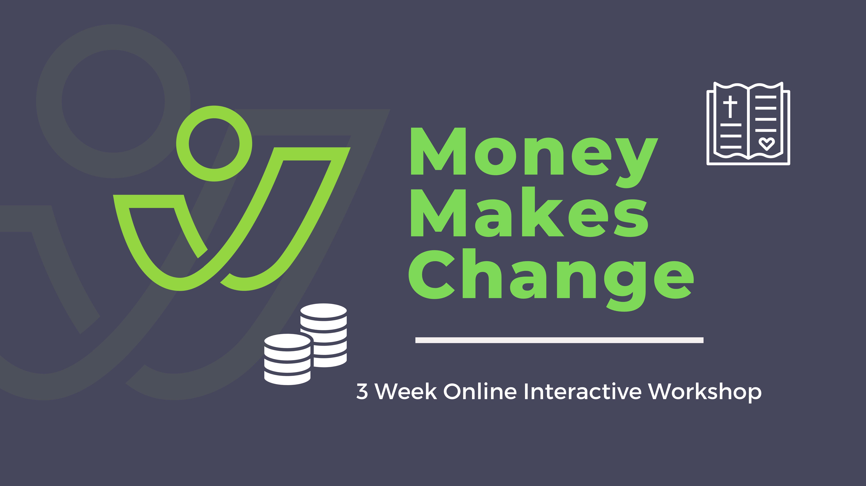 Money Makes Change Workshop | Morning Group