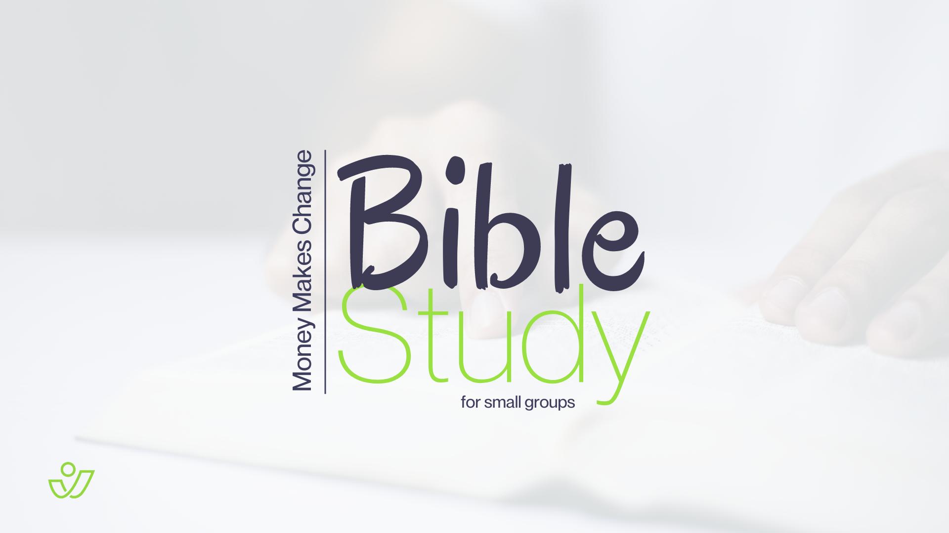 Lent 2021: Using the Money Makes Change bible studies